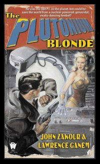 THE PLUTONIUM BLONDE (NUCLEAR BOMBSHELL #1)